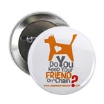 Keep Your Friend on a Chain? Button