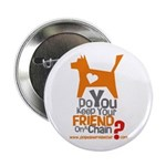 Keep Your Friend on a Chain? 2.25