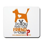 Keep Your Friend on a Chain? Mousepad