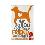 Keep Your Friend on a Chain? Rectangle Magnet (100