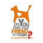 Keep Your Friend on a Chain? Rectangle Sticker