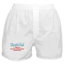 Trust Me Human Resource Manag Boxer Shorts