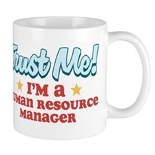 Trust Me Human Resource Manag Mug