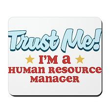 Trust Me Human Resource Manag Mousepad
