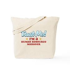 Trust Me Human Resource Manag Tote Bag