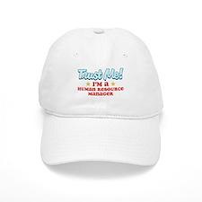 Trust Me Human Resource Manag Baseball Cap