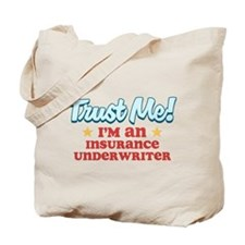 Trust Me Insurance underwrite Tote Bag