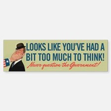 Too Much To Think Bumper Bumper Sticker