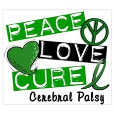 PEACE LOVE CURE Cerebral Palsy (L1) Pr Poster