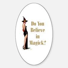Do You Believe In Magick? Sticker (Oval)