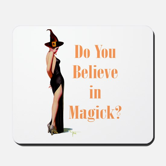 Do You Believe In Magick? Mousepad