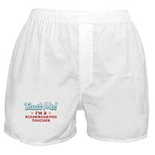 Trust Me Kindergarten teacher Boxer Shorts