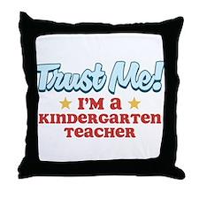 Trust Me Kindergarten teacher Throw Pillow