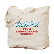 Trust Me Kindergarten teacher Tote Bag