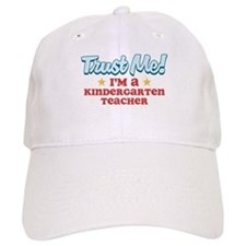 Trust Me Kindergarten teacher Baseball Cap