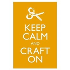 Keep Calm and Craft On Poster