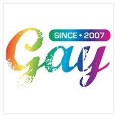 Gay Since 2007 Poster