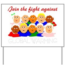 fight global warming Yard Sign