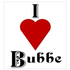 I Love (heart) Bubbe Poster