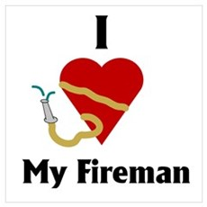 I Love (heart) My Fireman (hose) n Poster