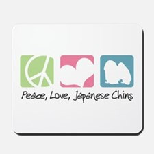 Peace, Love, Japanese Chins Mousepad
