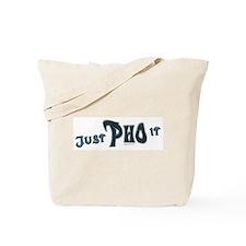 Just Pho It Tote Bag