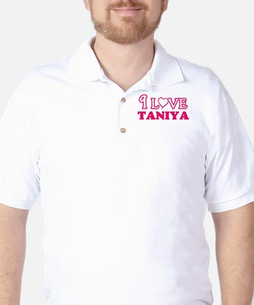 I Love Taniya Golf Shirt
