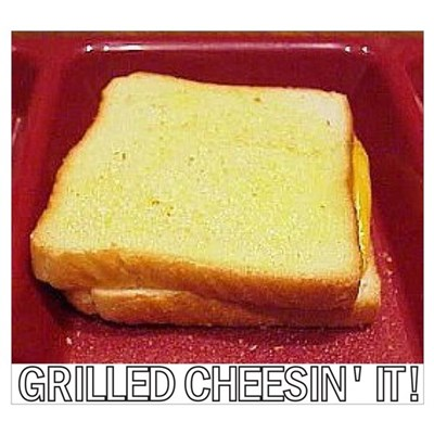 Grilled Cheesin' It! Poster