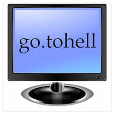 go.tohell Weird Computer Poster