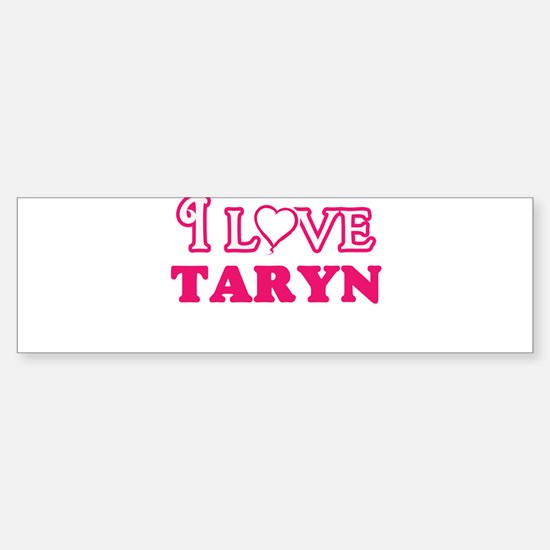 I Love Taryn Bumper Car Car Sticker