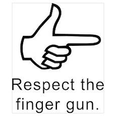 Respect The Finger Gun Poster