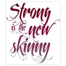 Strong is the New Skinny - Sc Framed Print