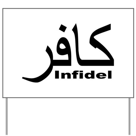 Infidel (1) Yard Sign