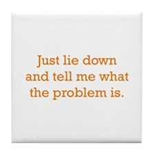 What's the Problem Tile Coaster