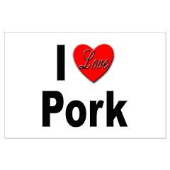 I Love Pork Posters