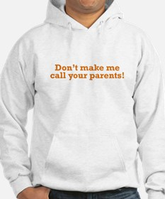 Call your Parents Hoodie Sweatshirt