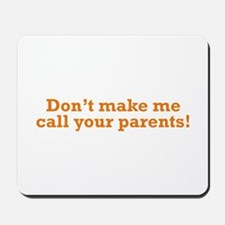 Call your Parents Mousepad