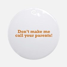 Call your Parents Ornament (Round)