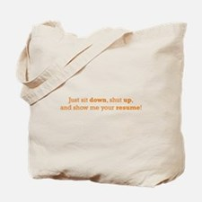 Just sit down Tote Bag