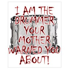 Drummer -- Your Mother Warned You Poster