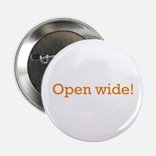 "Open Wide 2.25"" Button"