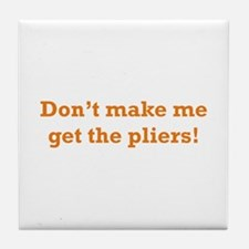 Get the Pliers Tile Coaster