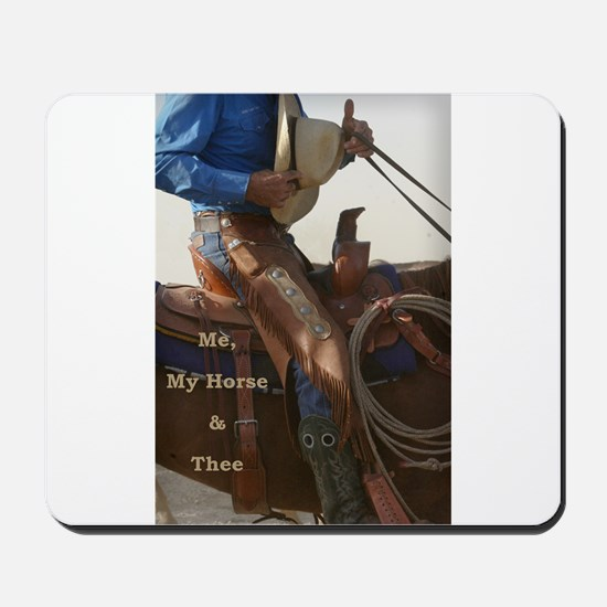 Me, My Horse & Thee Mousepad