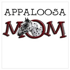 Appaloosa Mom. Horse Mother. Poster
