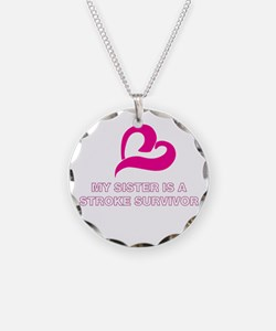 My Sister is a Stroke Survivo Necklace