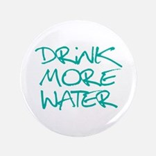 "Drink More Water_Blue2 3.5"" Button"