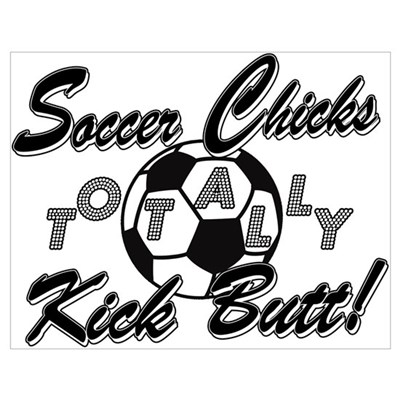 Soccer Chicks Kick Butt! Poster