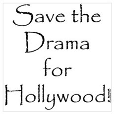 Save the Drama...Hollywood Poster