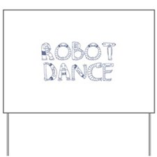 RobotDance_IronBlue Yard Sign