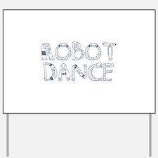 RobotDance_IronBlue Yard Sign